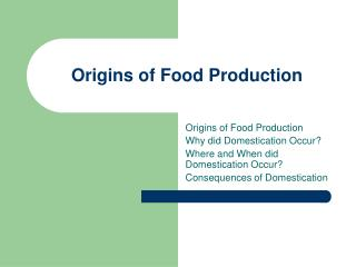 Origins of Food Production