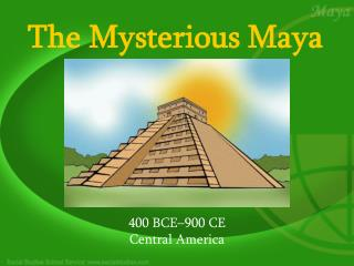 The Mysterious Maya