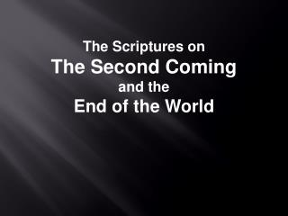 The Scriptures on The Second Coming and the End of the World