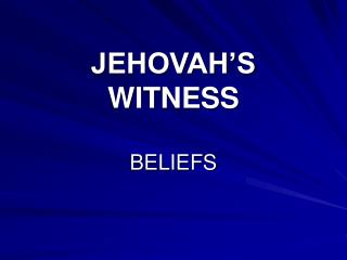 JEHOVAH S WITNESS