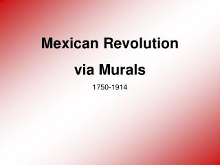 Mexican Revolution via Murals