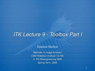 ITK Lecture 9 - Toolbox Part I