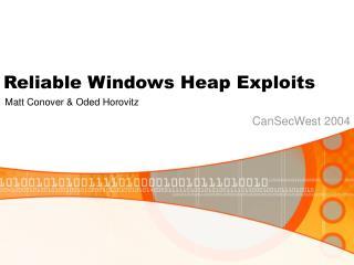 Reliable Windows Heap Exploits