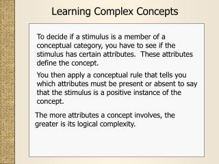 Learning Complex Concepts