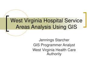 West Virginia Hospital Service Areas Analysis Using GIS