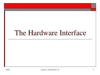 The Hardware Interface