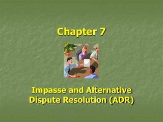 Impasse and Alternative Dispute Resolution ADR