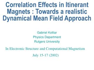 Correlation Effects in Itinerant Magnets : Towards a realistic  Dynamical Mean Field Approach