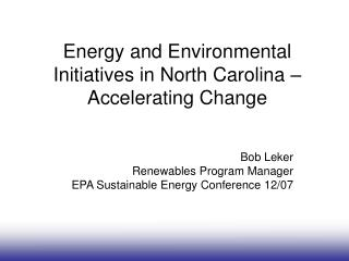 Energy and Environmental Initiatives in North Carolina    Accelerating Change