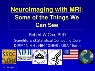 Neuroimaging with MRI: Some of the Things We Can See