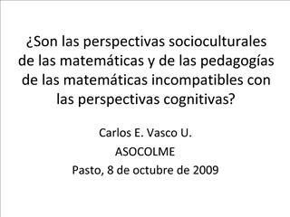 Son las perspectivas socioculturales de las matem ticas y de las pedagog as de las matem ticas incompatibles con las pe