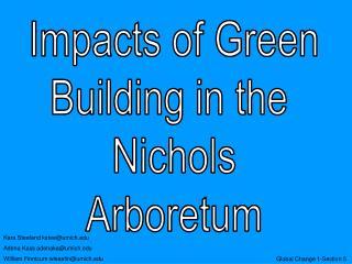 Impacts of Green Building in the  Nichols Arboretum