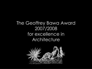 The Geoffrey Bawa Award 2007