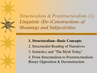 Structuralism  Poststructuralism 1:  Linguistic De-Constructions of Meanings and Subjectivities