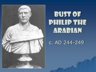 Bust of Philip the Arabian