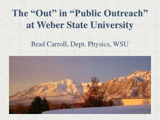 The  Out  in  Public Outreach  at Weber State University