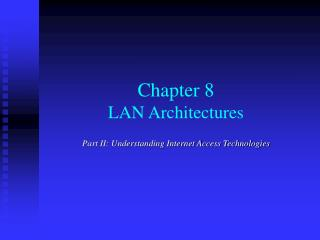 Chapter 8 LAN Architectures