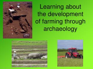 Learning about the development of farming through archaeology