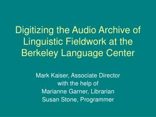 Digitizing the Audio Archive of Linguistic Fieldwork at the Berkeley Language Center