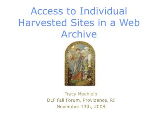 Access to Individual Harvested Sites in a Web Archive