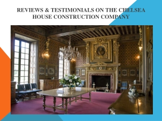 Reviews on The Chelsea house by client