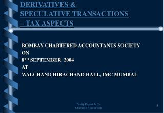 BOMBAY CHARTERED ACCOUNTANTS SOCIETY ON 8TH SEPTEMBER  2004 AT WALCHAND HIRACHAND HALL, IMC MUMBAI