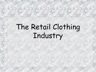 The Retail Clothing Industry
