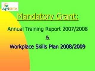 Mandatory Grant:  Annual Training Report 2007