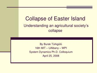 Collapse of Easter Island  Understanding an agricultural society s collapse