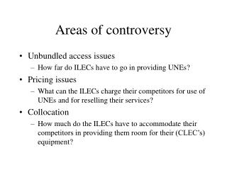 Areas of controversy