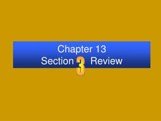 Chapter 13 Section      Review