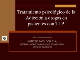 Tratamiento psicol gico de la Adicci n a drogas en pacientes con TLP.