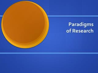 Paradigms  of Research