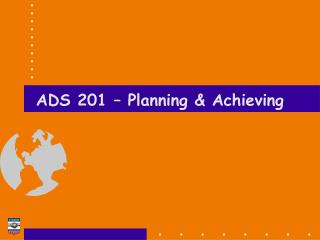ADS 201   Planning  Achieving