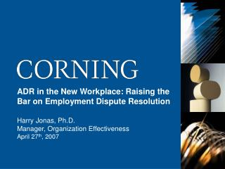ADR in the New Workplace: Raising the Bar on Employment Dispute Resolution