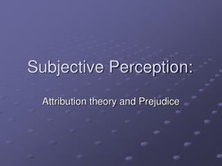 Subjective Perception: