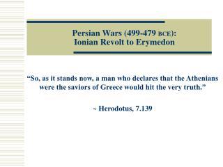 Persian Wars 499-479 BCE:  Ionian Revolt to Erymedon