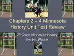 Chapters 2   4 Minnesota History Unit Test Review