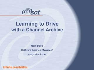 Learning to Drive  with a Channel Archive