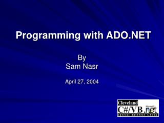Programming with ADO  By Sam Nasr  April 27, 2004