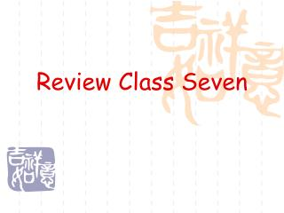 Review Class Seven