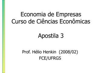 Economia de Empresas Curso de Ci ncias Econ micas  Apostila 3