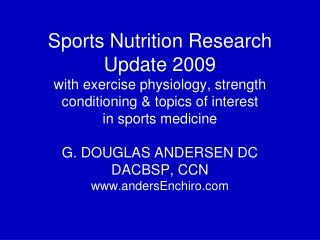 Sports Nutrition Research  Update 2009 with exercise physiology, strength conditioning  topics of interest  in sports me