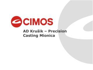 AD Kru ik   Precision Casting Mionica