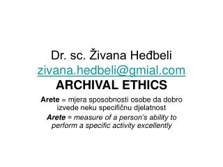 Dr. sc.  ivana Hedbeli zivana.hedbeligmial ARCHIVAL ETHICS