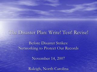 The Disaster Plan: Write Test Revise