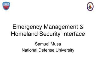 Emergency Management  Homeland Security Interface