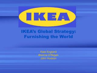 IKEA s Global Strategy: Furnishing the World