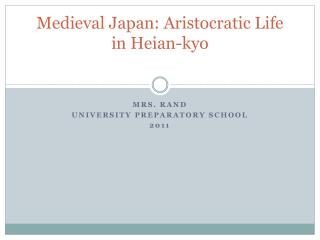 Medieval Japan: Aristocratic Life in Heian-kyo