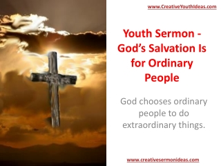 Youth Sermon - God's Salvation Is for Ordinary People